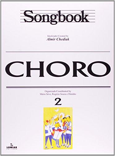 SONGBOOK CHORO - VOL. 2, livro de Almir Chediak