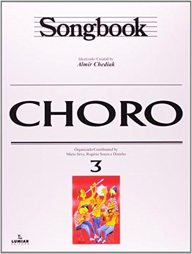 SONGBOOK CHORO - VOL. 3, livro de Almir Chediak