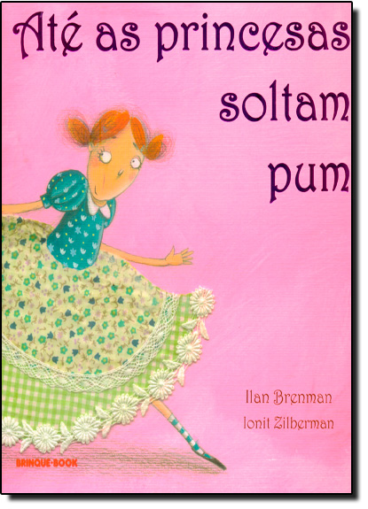 Até as Princesas Soltam Pum, livro de Ilan Brenman