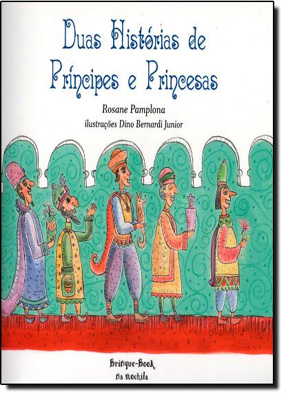 Duas Histórias De Príncipes E Princesas, livro de Rosane Pamplona