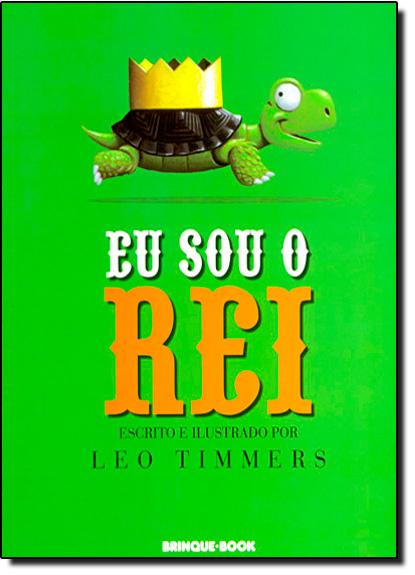 Eu Sou o Rei, livro de Leo Timmers