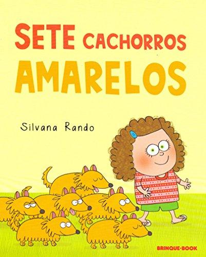 Sete Cachorros Amarelos, livro de Silvana Rando