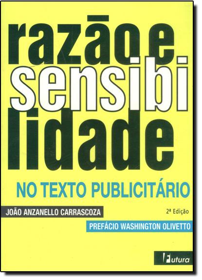 Razão e Sensibilidade no Texto Publicitário, livro de João Anzanello Carrascoza