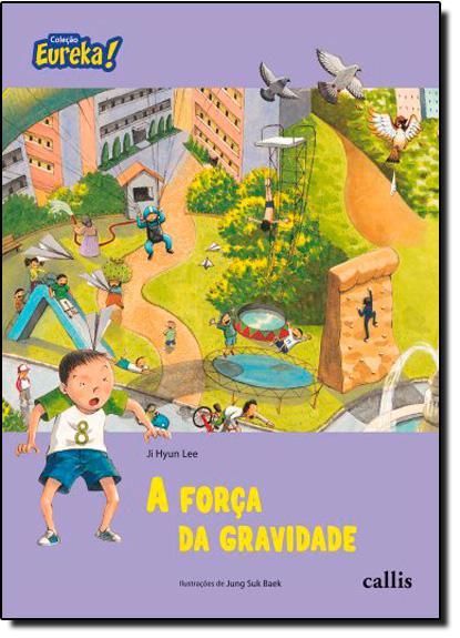 Força da Gravidade, A - Coleção Eureka, livro de Ji Hyun Lee