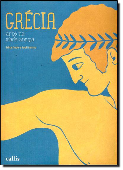 Grécia: Arte na Idade Antiga, livro de Edna Ande
