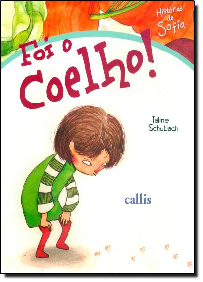Foi o Coelho! - Coleção Histórias de Sofia, livro de Taline Schubach