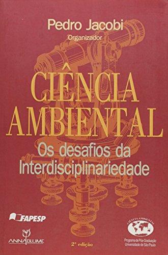 CIENCIA AMBIENTAL OS DESAFIOS..., livro de PEDRO JACOBI