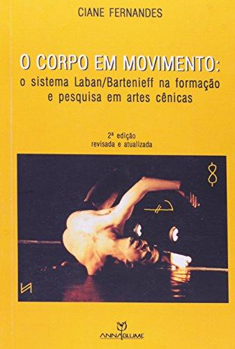 O corpo em movimento: o sistema Laban/Bartenieff na formação e pesquisa em artes cênicas, livro de Ciane Fernandes