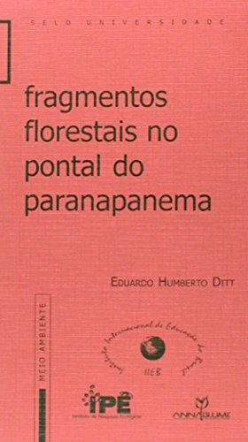 FRAGMENTOS FLORESTAIS NO PONTAL DO PARANAPANEMA, livro de EDUARDO HUMBERTO DITT