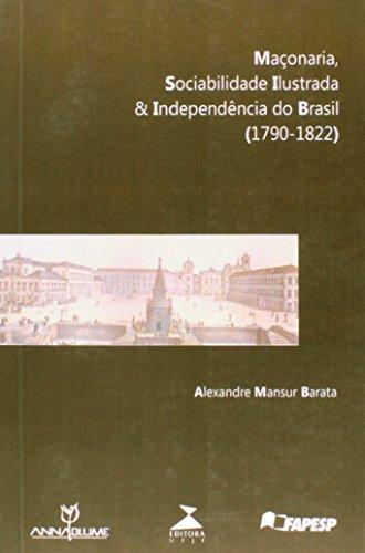 MACONARIA, SOCIABILIDADE ILUSTRADA & INDEPENDÊNCIA DO BRASIL (1790-1822), livro de ALEXANDRE MANSUR BARATA