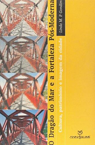 O Dragão do Mar e a Fortaleza pós-moderna: cultura, patrimônio e imagem da cidade, livro de Linda M. P. Gondim