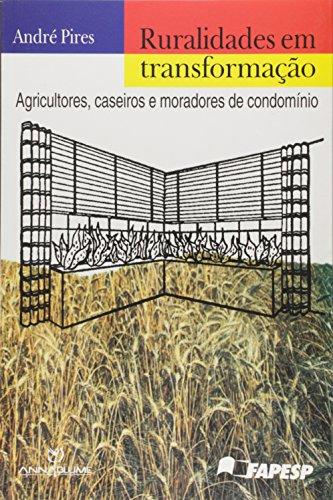 Ruralidades em Transformação - agricultores, caseiros e moradores de condomínio , livro de André Pires