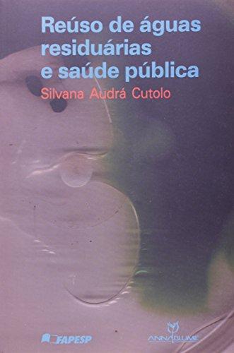 Reúso de águas residuárias e saúde pública, livro de Silvana Audrá Cutolo