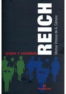 Reich: grupos e sociedade, livro de Marcus Vinicius de A. Câmara