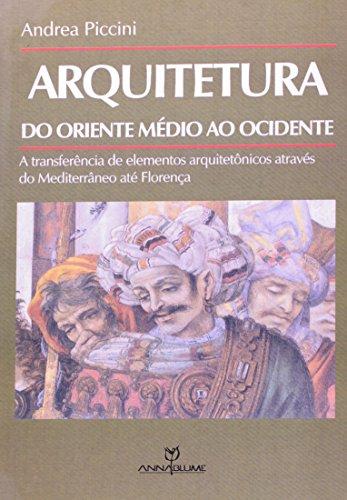 Arquitetura do Oriente Médio ao Ocidente - a transferência de elementos arquitetônicos através do Mediterrâneo até Florença, livro de Andrea Piccini
