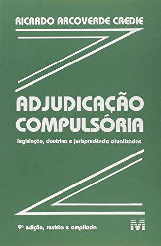 Adjudicação Compulsória: Legislação, Doutrina e Jurisprudência Atualizadas, livro de Ricardo Arcoverde Credie