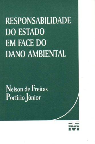 Responsabilidade do Estado em Face do Dano Ambiental, livro de Nelson de Freitas