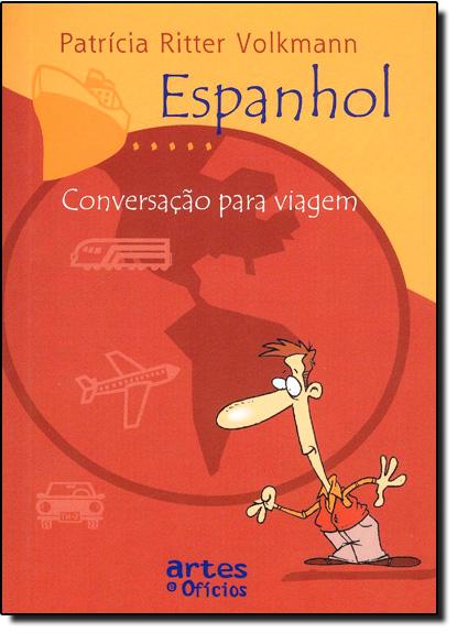 Espanhol Conversacao Para Viagem, livro de Patricia Ritter Volkmann