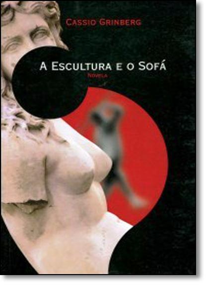 Escultura e o Sofá, A, livro de Cassio Grinberg