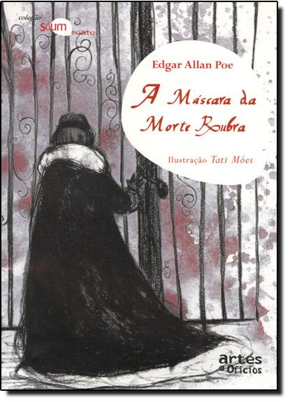 Máscara da Morte Rubra, A - Coleção Só um Conto, livro de Edgar Allan Poe