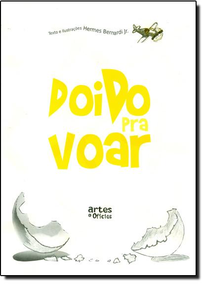 Doido pra Voar, livro de Hermes Bernardi Jr.