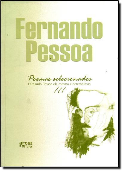 Poemas Selecionados: Fernando Pessoa Ele-mesmo e Heterônimos, livro de Fernando Pessoa