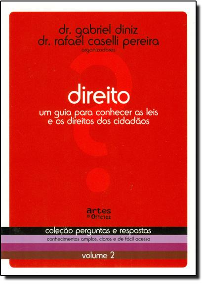 Direito: Um Guia Para Conhecer as Leis e os Direitos dos Cidadãos - Vol.2 - Coleção Perguntas e Respostas, livro de Dr. Gabriel Diniz