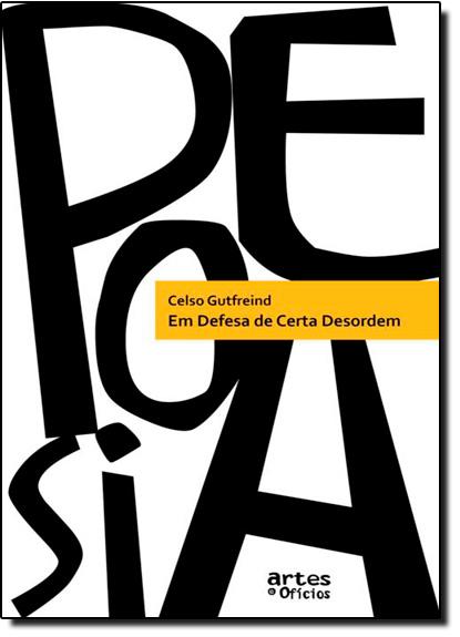 Em Defesa de Certa Desordem, livro de Celso Gutfreind