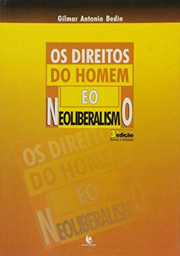 Direitos do Homem e o Neoliberalismo, Os, livro de Gilmar Antonio Bedin