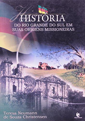 HISTORIA DO RIO GRANDE DO SUL EM SUAS ORIGENS MISSIONEIRAS, livro de CHRISTENSEN