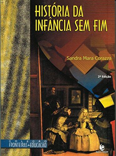 História da Infância sem Fim, livro de Sandra Mara Corazza