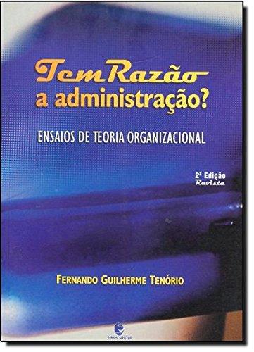 Tem Razão a Administração? Ensaios de Teoria Organizacional, livro de Fernando Guilherme Tenório