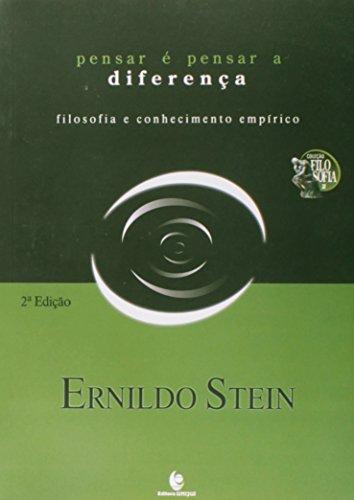 Pensar e Pensar a Diferença: Filosofia e Conhecimento Empírico, livro de Ernildo Stein