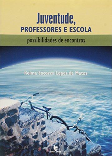 Juventude, Professores e Escola, livro de Kelma S. Lopes de Matos