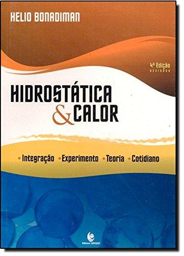 Hidrostática e Calor: Integração, Teoria, Experimento, Cotidiano, livro de Hélio Bonadiman