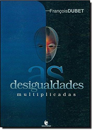 Desigualdades Multiplicadas, As, livro de FRANCOIS DUBET