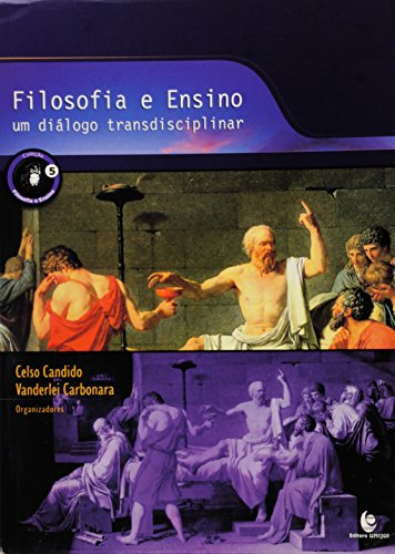 Filosofia e Ensino: Um Diálogo Transdiciplinar , livro de Celso Candido e Vanderlei Carbonara (Orgs.)