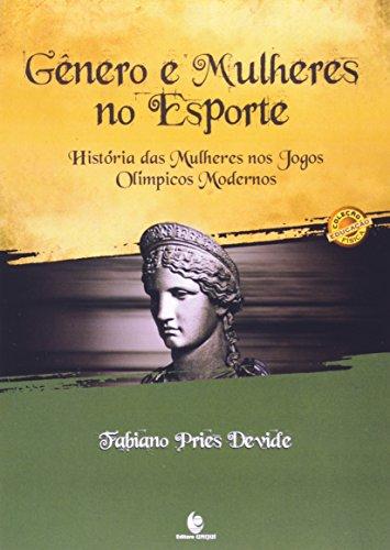 GENEROS E MULHERES NO ESPORTE: HISTORIA DAS MULHERES NOS JOGOS OLIMPICOS MO, livro de DEVIDE