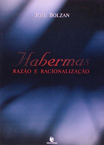 Habermas: Razão e Racionalização, livro de Jose Bolzan
