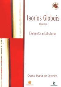 Teorias globais e suas revoluções - vol. I - Elementos e estruturas, livro de Odete Maria de Oliveira