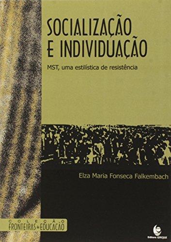 Socialização e Individuação: MST, uma Estilística de resistência, livro de Elza Maria Fonseca Falkembach