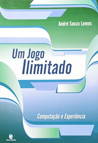 Um Jogo Ilimitado: Computação e Experiência, livro de André Souza Lemos