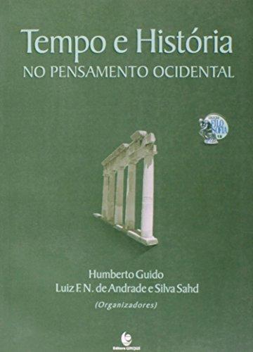 Tempo e História no Pensamento Ocidental, livro de Humberto Guido, Luiz F. N. de Andrade e Silva Sahd (Orgs.)