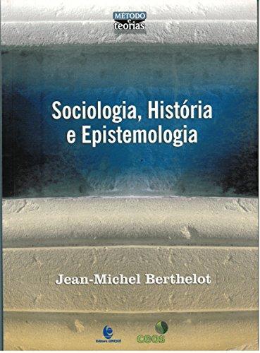 SOCIOLOGIA, HISTORIA E EPISTEMOLOGIA, livro de BERTHELOT