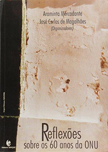 Reflexões Sobre os 60 Anos da Onu, livro de Araminta Mercadante e José Carlos de Magalhães (Orgs.)