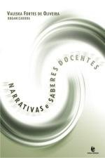 Narrativas e Saberes Docentes, livro de Valeska Fortes de Oliveira (Org)