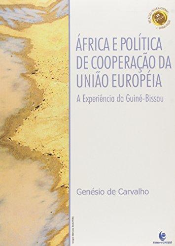África e Política de Cooperação da União Européia - A Experiência da Guiné-Bissau, livro de Genésio de Carvalho