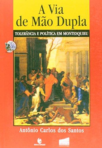 Via de Mão Dupla: Tolerância e Política em Montesquieu, livro de Antônio Carlos dos Santos