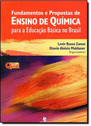 Fundamentos e Propostas de Ensino de Química para a Educação Básica no Brasil, livro de Lenir Basso Zanon e Otavio Aloisio Maldaner (Orgs.)