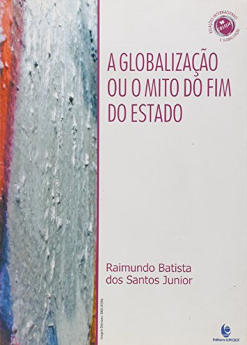 Globalização ou Mito do Fim do Estado, livro de Raimundo Batista dos Santos Junior